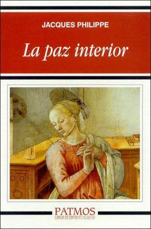 La paz interior, un libro de Jacques Philippe