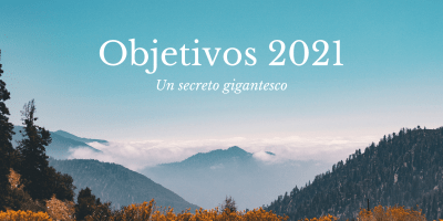 Objetivos 2021 - Un secreto gigantesco