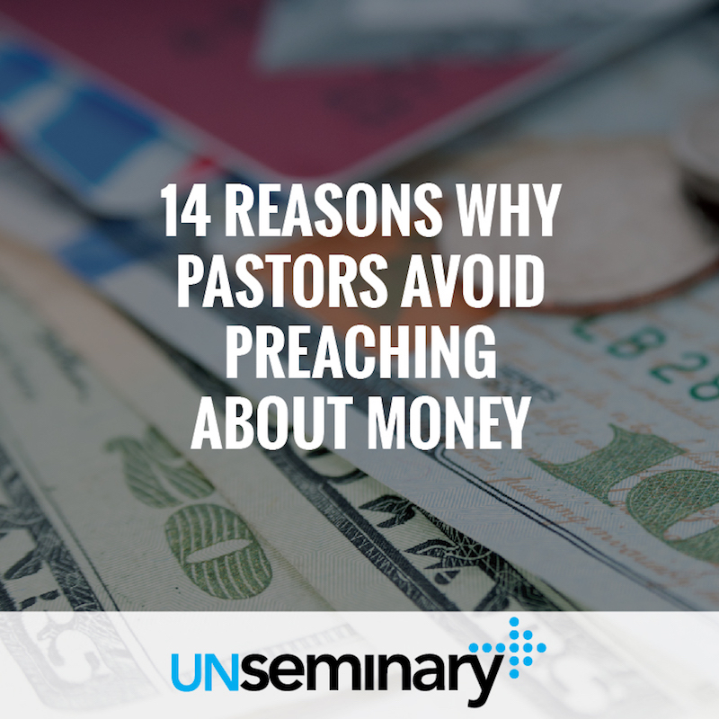 14 Reasons Why Pastors Avoid Preaching About Money – unSeminary