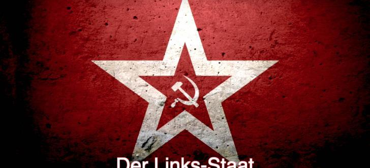 Deutschland wird zum Links-Staat umgebaut