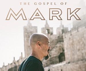 September/October/November 2019: The Gospel of Mark   Francis Chan