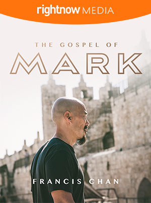 September/October/November 2019: The Gospel of Mark | Francis Chan