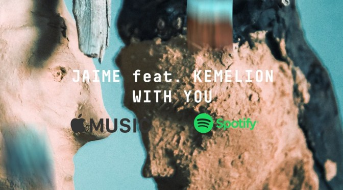 JAIME feat. KEMELION – WITH YOU