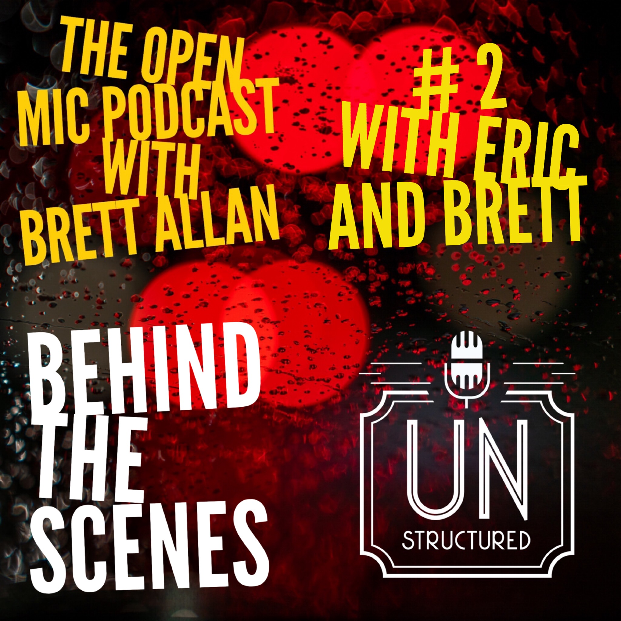 116 - Behind the Scenes - Unique wide-ranging and well-researched unstructured interviews hosted by Eric Hunley UnstructuredPod Dynamic Informal Conversations