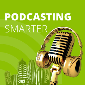 Eric Hunley's appearances on Podcasting Smarter Podcast