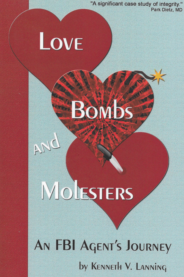 Love, Bombs, and Molesters with FBI Agent Kenneth Lanning Cover of his 2018 book