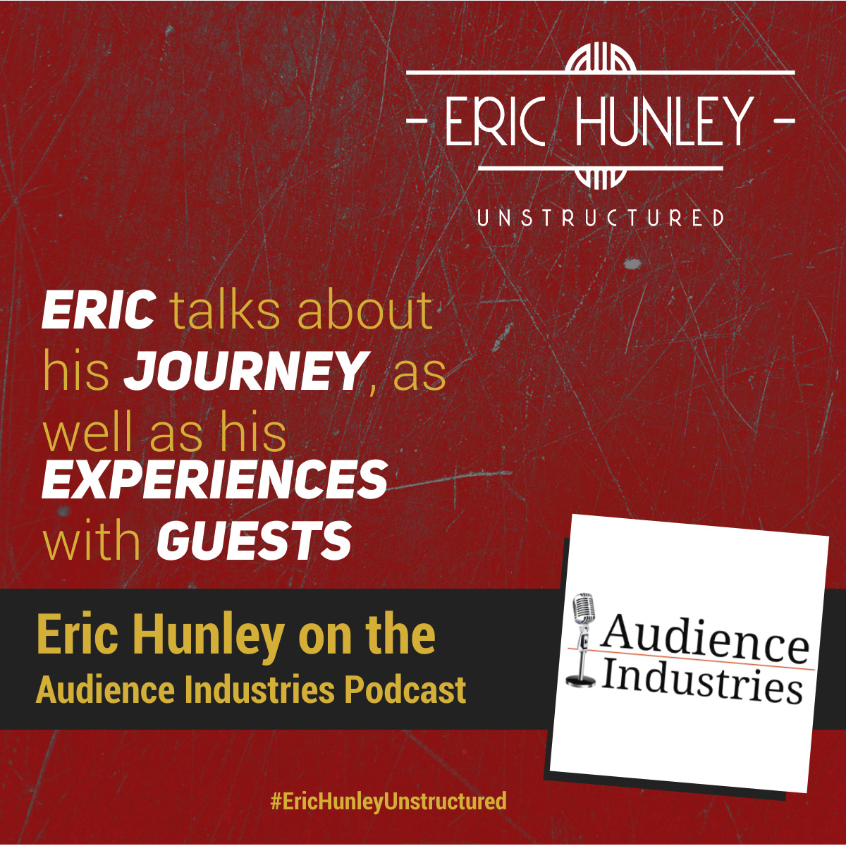 Eric Hunley Podcast Appearance Interviews - Audience Industries Podcast Square Post