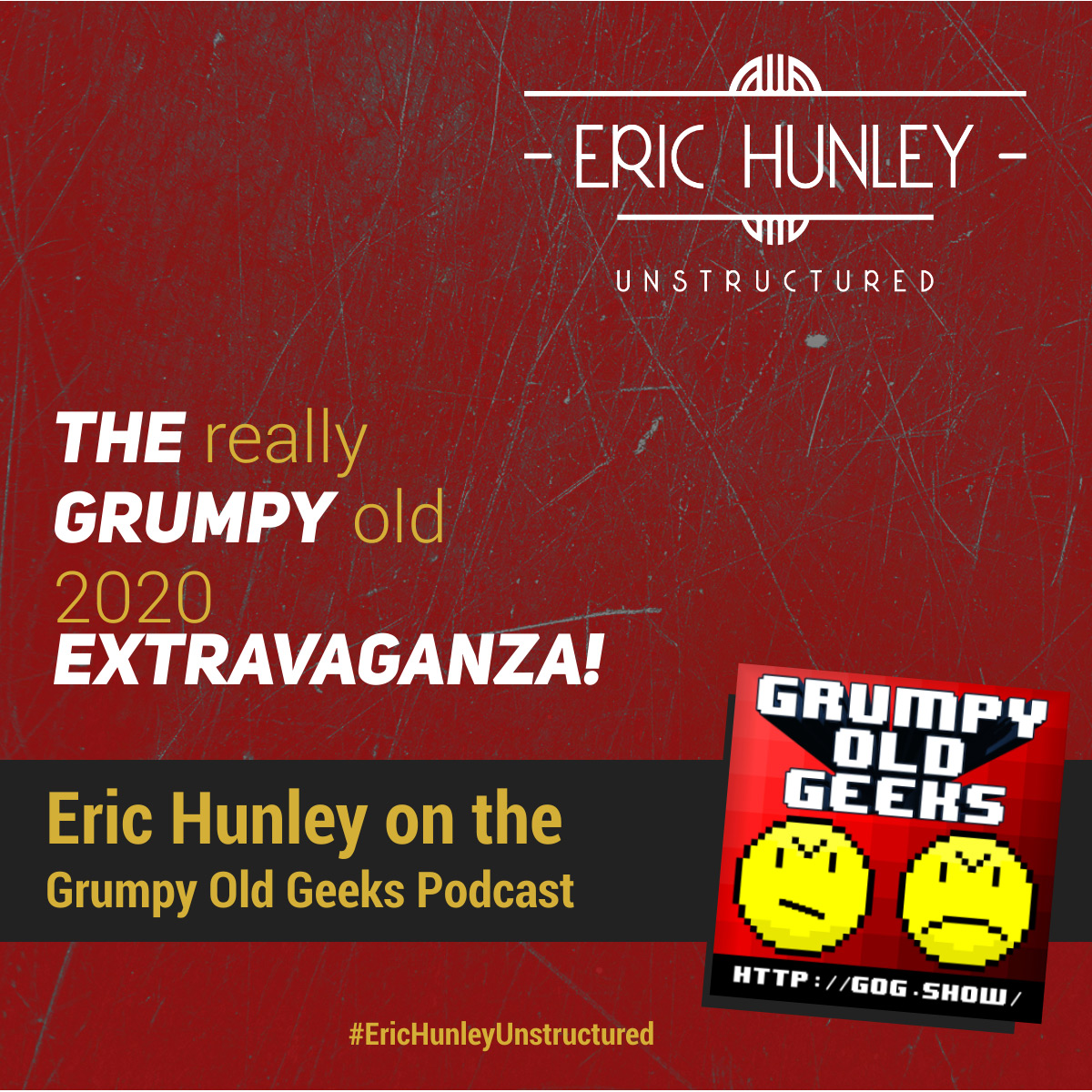 Eric Hunley Podcast Appearance Interviews - Grumpy Old Geeks Podcast Square Post