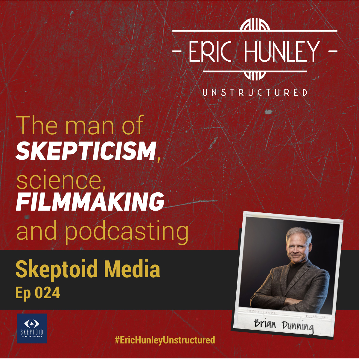 Eric Hunley Unstructured Podcast - 024 Brian Dunning Square Post
