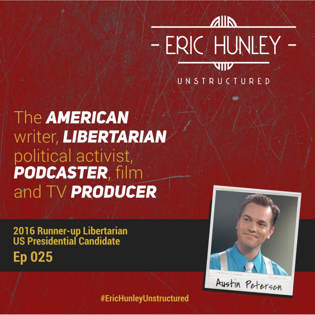 Eric Hunley Unstructured Podcast - 025 Austin Petersen Square Post