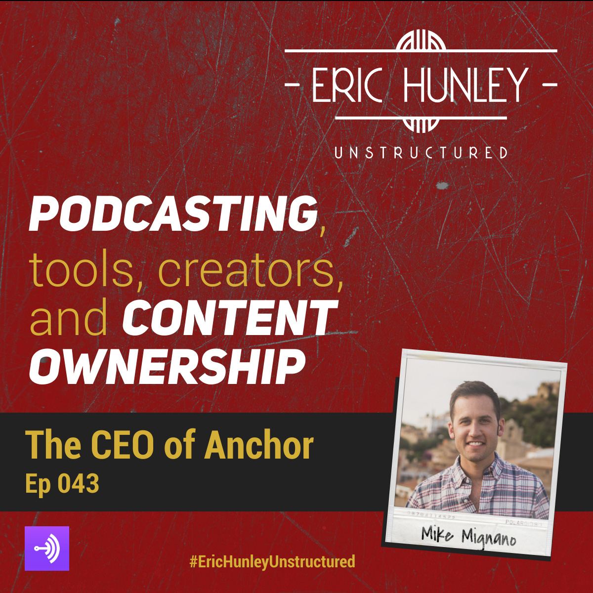 Eric Hunley Unstructured Podcast - 043 Mike Mignano Square Post