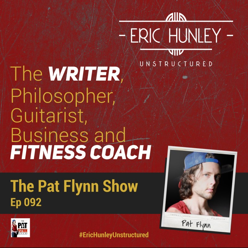 Eric Hunley Unstructured Podcast - 092 Pat Flynn Square Post