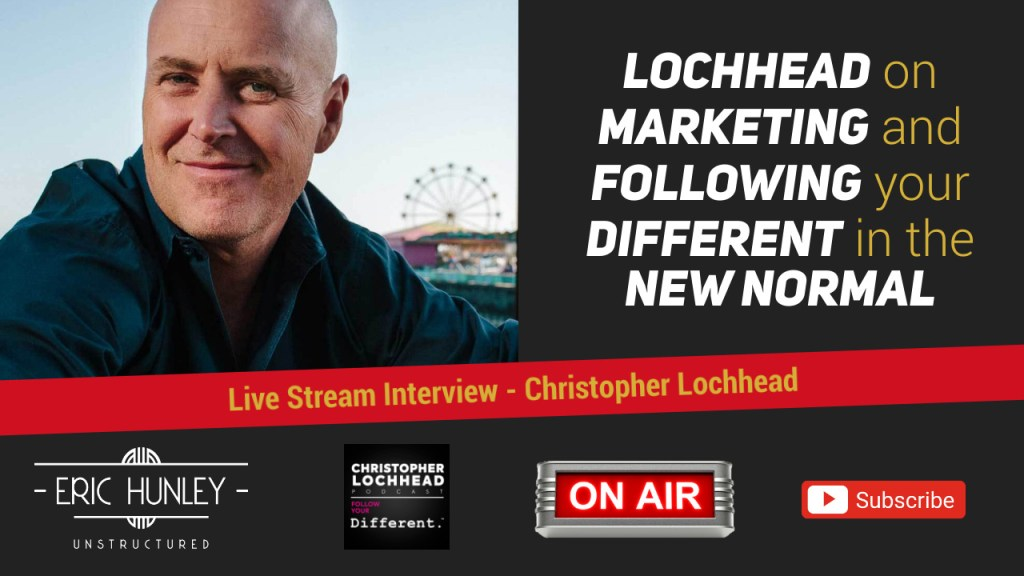 Eric Hunley Unstructured Live Stream Interviews - Christopher Lochhead YouTube Thumbnail
