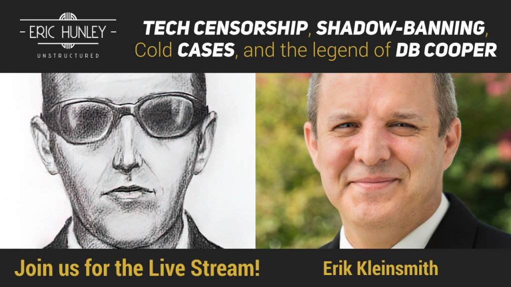 Eric Hunley Unstructured Live Stream Interviews - Tech Censorship, Shadow-banning, Cold cases, and DB Cooper Live Stream YouTube Thumbnail
