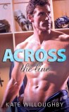 Across the Line by Kate Willoughby