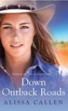 Down Outback Roads by Alissa Callen
