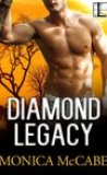 Diamond Legacy by Monica McCabe