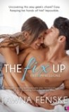 The Fix Up by Tawna Fenske