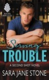 Serving Trouble by Sara Jane Stone