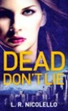 Dead Don't Lie by L.R. Nicolello