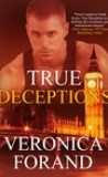 True Deceptions by Veronica Forand