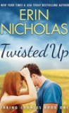 Twisted Up by Erin Nicholas