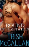 Bound By Temptation by Trish McCallan