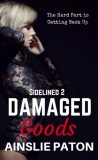 Damaged Goods by Ainslie Paton