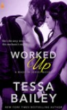 Worked Up by Tessa Bailey