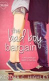 The Bad Boy Bargain by Kendra C. Highley