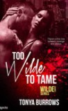 Too Wilde to Tame by Tonya Burrows