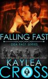 Falling Fast by Kaylea Cross