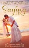 Saying I Do by Tracey Alvarez