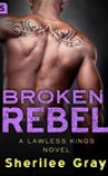 Broken Rebel by Sherilee Gray