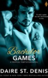 Bachelor Games by Daire St. Denis