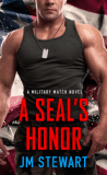 A SEAL's Honor by J.M. Stewart