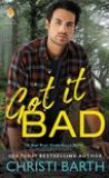 Got It Bad by Christi Barth