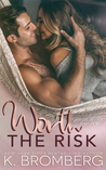 Worth the Risk by K. Bromberg