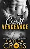 Covert Vengeance by Kaylea Cross