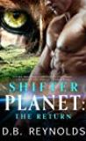 Shifter Planet: The Return by D.B Reynolds