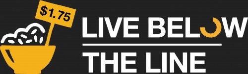 Live Below The Line - 5 days on a $1.75 food and drink budget.
