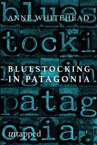 Book Cover: Bluestocking in Patagonia