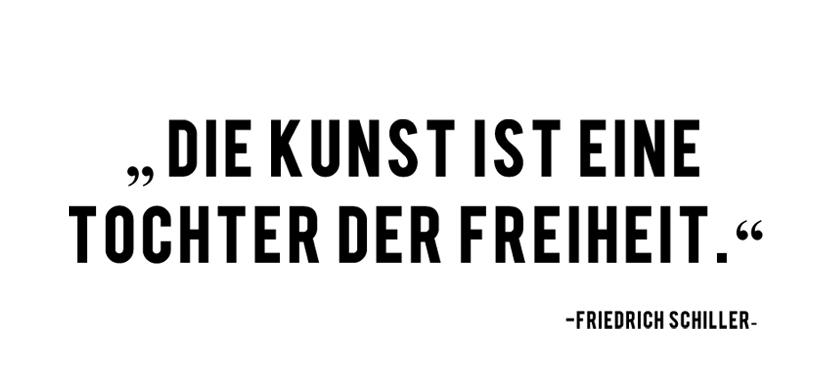 Zitat Schiller Die Kunst ist eine Tochter der Freiheit unterwegsinsachenkunst