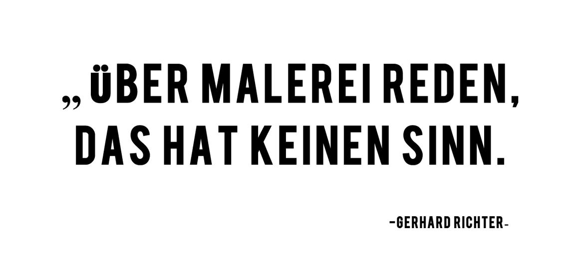 Zitat über Malerei - Gerhard Richter   Unterwegs in Sachen Kunst
