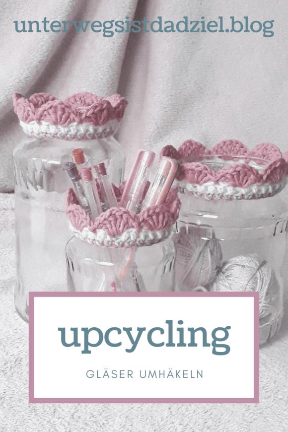 Upcycling Idee aus Altglas. Gläser dekorativ umhäkeln in ganz einfachen Schritten.