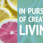 In Pursuit of Creative Living