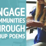 Engage Communities through Group Poems