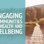 Engaging Communities in Health and Wellbeing