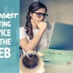 The Worst Writing Advice on the Web