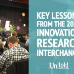 2019 Innovation Research Interchange:  Three Key Insights